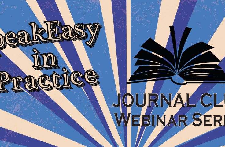 SpeakEasy in Practice Journal Club Webinar Series