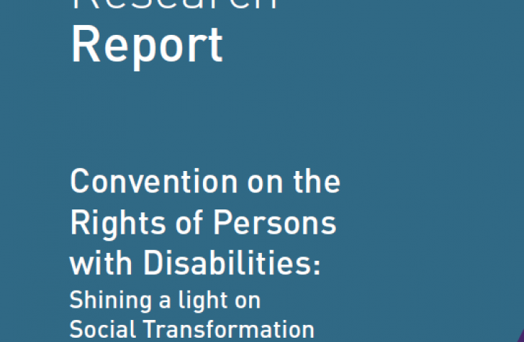 Research report - Convention on the Rights of Persons with Disabilities: Shining a light on Social Transformation